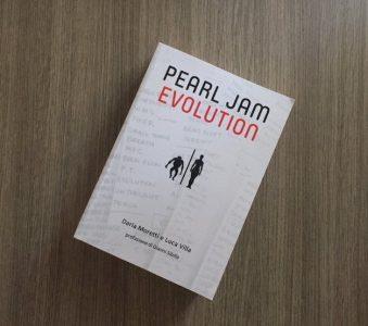 Pearl Jam Evolution: Tutta la storia dei Pearl Jam in 472 pagine