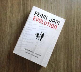 Pearl Jam Evolution: la storia dei Pearl Jam in 472 pagine