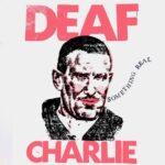 Cover : DEAF CHARLIE