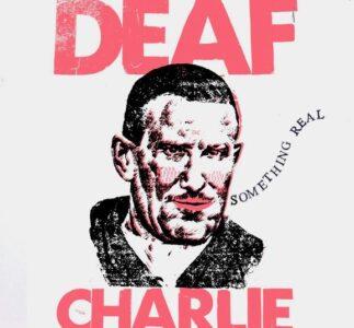 DEAF CHARLIE